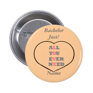 All You Ever Need Love, in a heart, Bachelor Pins