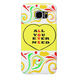 All You Ever Need Love, in a heart, Samsung Galaxy S6 Cases