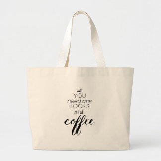 All You Need Are Books and Coffee Totebag Large Tote Bag