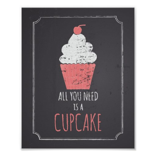 All You Need is a Cupcake Print