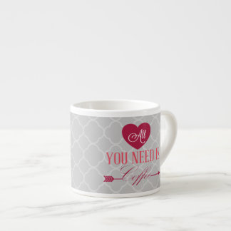 All You Need is Coffee Espresso Mug