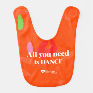"""All You Need is Dances"" Baby Bib"