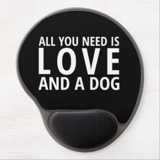 All You Need is Love and a Dog Gel Mousepad