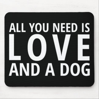 All You Need is Love and a Dog Mousepad