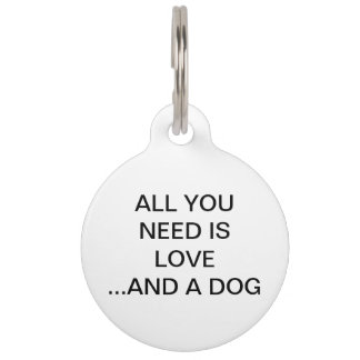 All You Need Is Love and a Dog Pet Tag