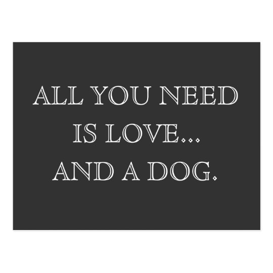 All you need is loveand a dog -