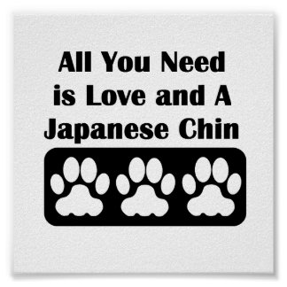 All You Need is Love and A Japanese Chin Poster