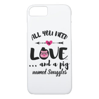 All You Need Is Love And A Pig iPhone 8/7 Case