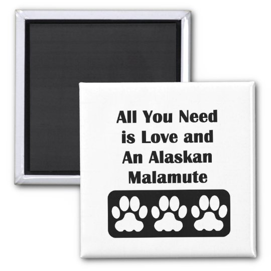All You Need is Love and An Alaskan Malamute Magnet