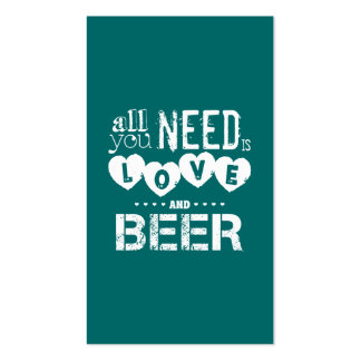All You Need is Love and Beer Pack Of Standard Business Cards