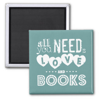 All You Need is Love and Books Square Magnet