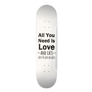 All You Need is Love ... and cats.  Lots of Cats. Skateboard Decks