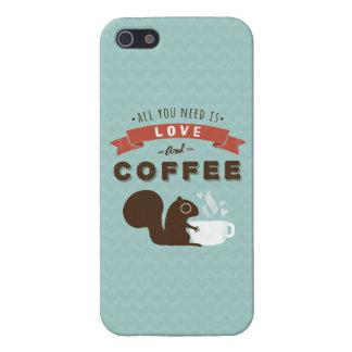 All You Need is Love and Coffee - Squirrel Cover For iPhone 5