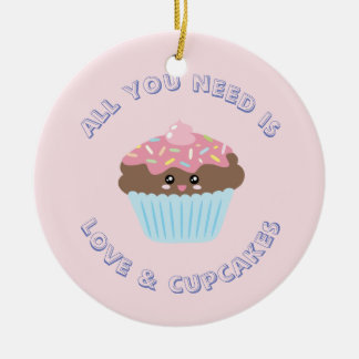 All You Need Is Love And Cupcakes Christmas Christmas Ornament