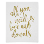 All you need is love and doughnuts Gold 8x10 Sign