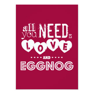 All You Need is Love and Eggnog (christmas) 14 Cm X 19 Cm Invitation Card