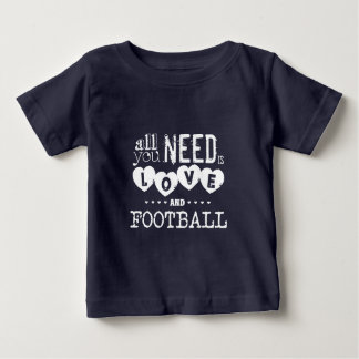 All You Need is Love and Football Baby T-Shirt