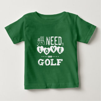 All You Need is Love and Golf Baby T-Shirt