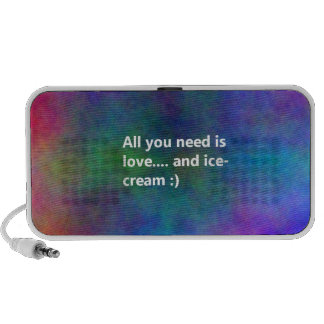 ALL YOU NEED IS LOVE AND ICE-CREAM FUNNY HUMOR LAU MINI SPEAKERS