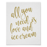 All you need is love and ice cream Gold 8x10 Sign