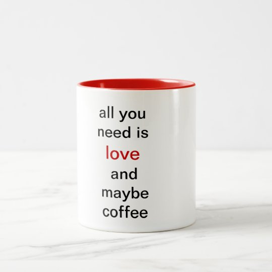 All you need is love and maybe coffee