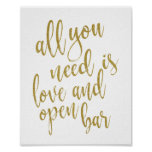 All you need is love and open bar Gold 8x10 Sign