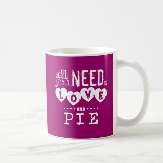 All You Need is Love and Pie Coffee