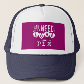 All You Need is Love and Pie Trucker Hat