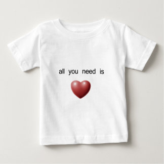 all you need is love baby T-Shirt