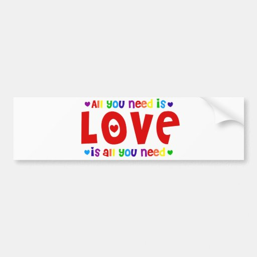 All you Need is Love Bumper Stickers
