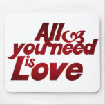 All you Need is Love Mousepads