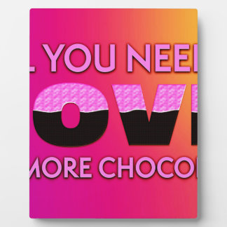 All you need is love or more chocolate plaque