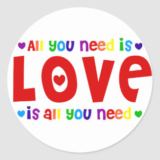 All you Need is Love Round Sticker