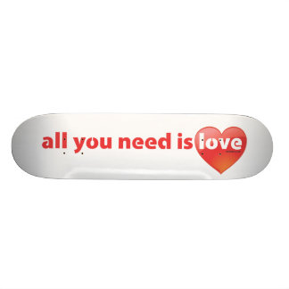All you need is LOVE skateboard