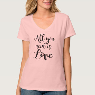"""""""All you need is love """" T-Shirt"""
