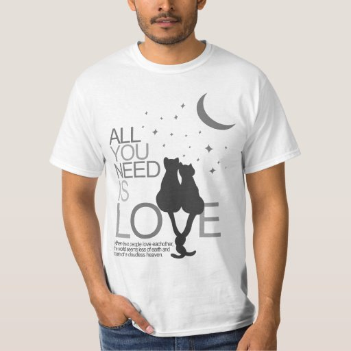 All you need is love (tee) shirts