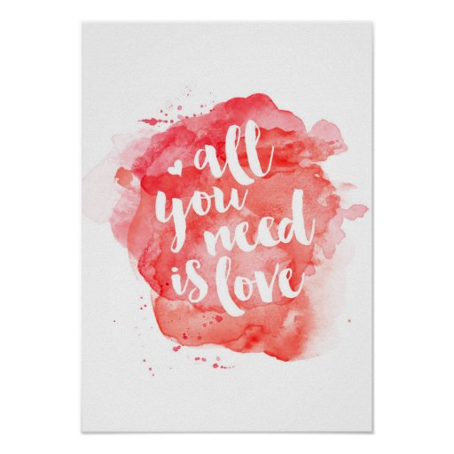 All you need is love watercolor poster print