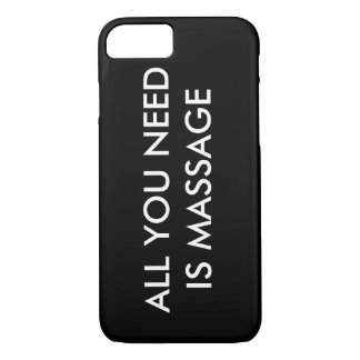ALL YOU NEED IS MASSAGE iPhone 7 Phone Case