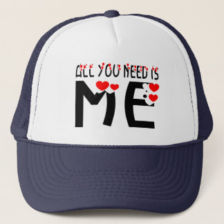 All You Need Is Me Trucker Hat