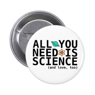All You Need is Science (and love, too) 6 Cm Round Badge