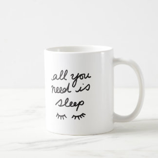 All You Need Is Sleep Mug