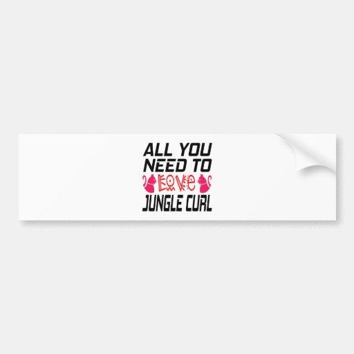 All You Need To Love Jungle curl Cat Bumper Sticker
