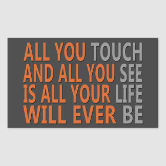 All You Touch & All You See Rectangular Sticker