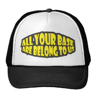 All Your Base Are Belong To Us Hat