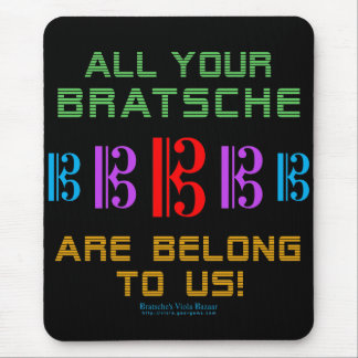 All Your Bratsche Are Belong To Us Mouse Pad