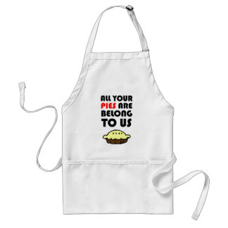 All Your Pies Are Belong To Us Standard Apron