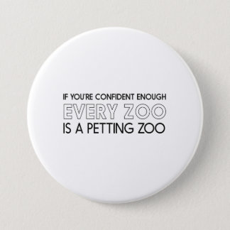 All Zoos are Petting Zoos 7.5 Cm Round Badge
