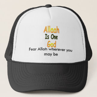 Allah_is_One_God, Fear Allah wherever you may be Trucker Hat