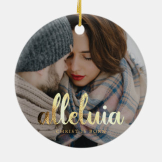 Alleluia Christ is Born Faux Gold Typography Photo Christmas Ornament