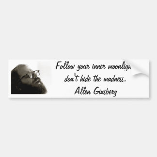 allen ginsberg quote bumper sticker